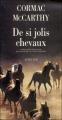 Couverture La Trilogie des confins, tome 1 : De si jolis chevaux Editions Actes Sud 1993
