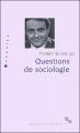 Couverture Questions de sociologie Editions de Minuit 2002