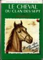 Couverture Le cheval du Clan des Sept Editions Hachette (Nouvelle bibliothèque rose) 1966