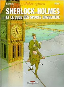 Couverture Baker Street, tome 2 : Sherlock Holmes et le club des sports dangereux