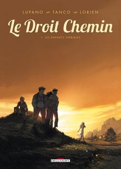 Couverture Le Droit Chemin, tome 1 : Les Enfants terribles