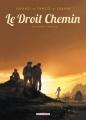 Couverture Le Droit Chemin, tome 1 : Les Enfants terribles Editions Delcourt (Conquistador) 2011