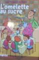 Couverture Histoires des Jean-Quelque-Chose, tome 1 : L'Omelette au sucre Editions France Loisirs (Graffiti - Tranche de vie) 2005