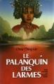 Couverture Le Palanquin des larmes Editions France Loisirs 1988