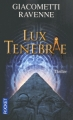 Couverture Commissaire Antoine Marcas, tome 06 : Lux Tenebrae Editions Pocket (Thriller) 2011