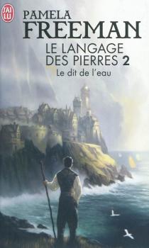 Couverture Le Langage des pierres, tome 2 : Le Dit de l'eau