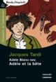 Couverture Les Aventures Extraordinaires d'Adèle Blanc-Sec, tome 01 : Adèle et la bête Editions Magnard (Classiques & contemporains & Bande Dessinée) 2009