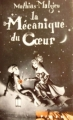 Couverture La mécanique du coeur Editions France Loisirs (Piment) 2008