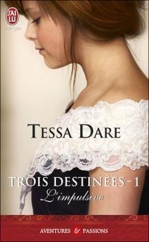 Couverture Trois destinées, tome 1 : L'impulsive