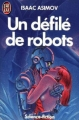 Couverture Le cycle des robots, tome 2 : Un défilé de robots Editions J'ai Lu (Science-fiction) 1974