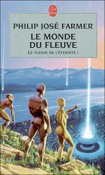 Couverture Le Fleuve de l'éternité, tome 1 : Le monde du fleuve
