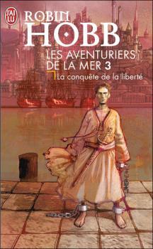 Couverture Les Aventuriers de la Mer, tome 3 : La Conquête de la liberté
