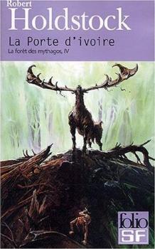 Couverture La forêt des mythagos, tome 4 : La Porte d'ivoire