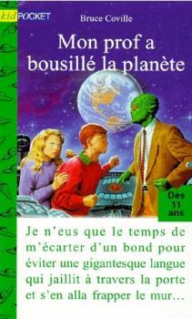 Couverture Mon prof est un extraterrestre, tome 4 : Mon prof a bousillé la planète