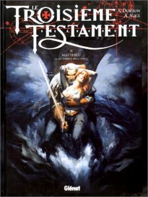 Couverture Le Troisième Testament, tome 2 : Mathieu ou Le visage de l'ange