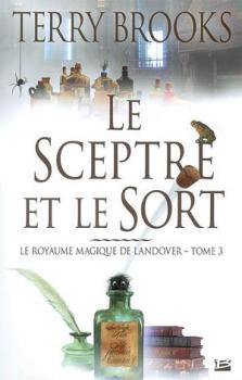 Couverture Le Royaume Magique de Landover, tome 3 : Le Sceptre et le sort