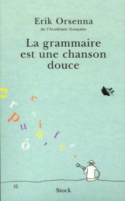 Couverture La Grammaire est une chanson douce