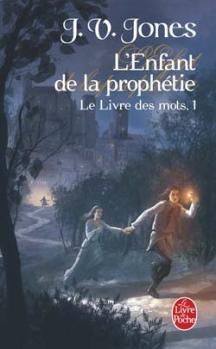 Couverture Le Livre des mots, tome 1 : L'Enfant de la prophétie