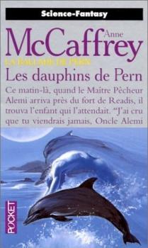 Couverture La Ballade de Pern, tome 15 : Les Dauphins de Pern
