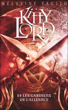 Couverture Kitty Lord, tome 3 : Kitty Lord et les Gardiens de l'Alliance