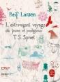 Couverture L'extravagant voyage du jeune et prodigieux T. S. Spivet Editions Le Livre de Poche 2011