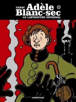 Couverture Les Aventures Extraordinaires d'Adèle Blanc-Sec, tome 09 : Le labyrinthe infernal