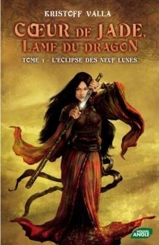 Couverture Coeur de Jade, Lame du dragon, tome 3 : L'Eclipse des neuf lunes