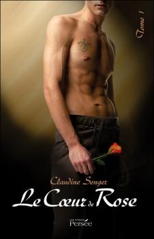Couverture Le coeur de Rose, tome 1
