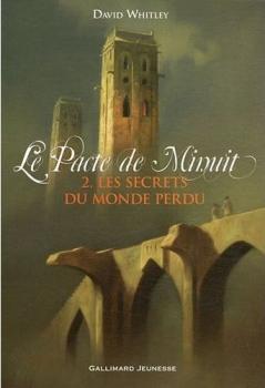 Couverture Le pacte de minuit, tome 2 : Les secrets du monde perdu