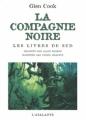 Couverture La Compagnie noire, intégrale, tome 2 :  Les livres du Sud Editions L'Atalante 2006