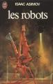 Couverture Le Cycle des robots, tome 1 : Les Robots Editions J'ai Lu 1980