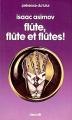Couverture Flûte, flûte et flûtes! Editions Denoël (Présence du futur) 1979