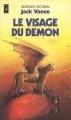 Couverture La Geste des Princes-démons, tome 4 : Le visage du démon Editions Presses pocket (Science-fiction) 1982