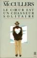Couverture Le coeur est un chasseur solitaire Editions Le Livre de Poche (Biblio) 1983