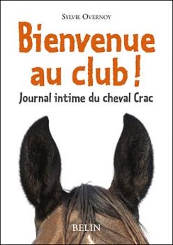 Couverture Journal intime du cheval Crac, tome 1 : Bienvenue au club!
