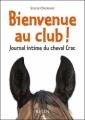Couverture Journal intime du cheval Crac, tome 1 : Bienvenue au club! Editions Belin 2001