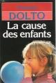 Couverture La cause des enfants Editions Le Livre de Poche 1985