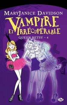 Couverture Queen Betsy, tome 04 : Vampire et irrécupérable