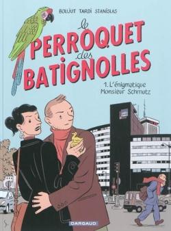 Couverture Le perroquet des Batignolles, tome 1 : L'énigmatique Monsieur Schmutz