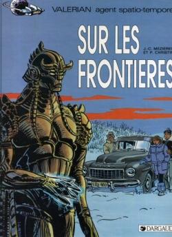 Couverture Valérian, Agent Spatio-temporel, tome 13 : Sur les frontières