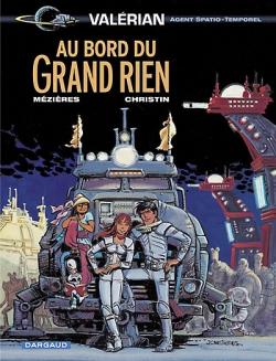 Couverture Valérian, Agent Spatio-temporel, tome 19 : Au bord du Grand Rien