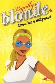 Couverture Legally Blonde, tome 4 : Amour fou à Hollywood