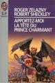 Couverture Le Concours du millénaire, tome 1 : Apportez-moi la tête du prince charmant Editions J'ai lu (S-F / Fantasy) 1993