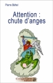 Couverture Attention : Chute d'anges Editions Cogitare 2010