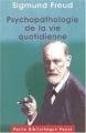 Couverture Psychopathologie de la vie quotidienne Editions Payot (Petite bibliothèque) 2001
