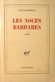 Couverture Les noces barbares Editions Gallimard  (Blanche) 1986