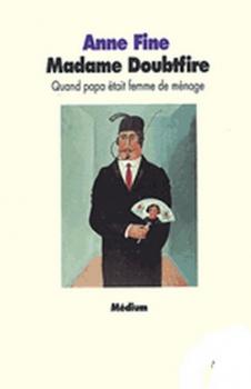 Couverture Madame Doubtfire : Quand papa était femme de ménage