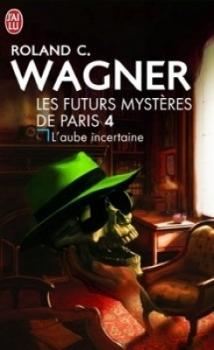 Couverture Les Futurs Mystères de Paris, tome 04 : L'Aube incertaine