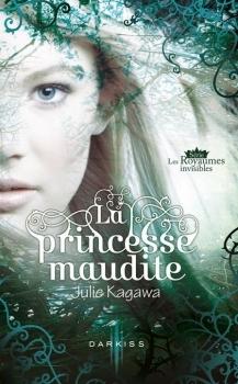 Couverture Les Royaumes invisibles, tome 1 : La Princesse maudite