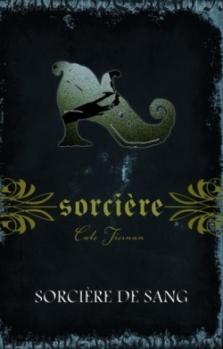 Couverture Magie blanche / Sorcière, tome 03 : Sorcière de sang